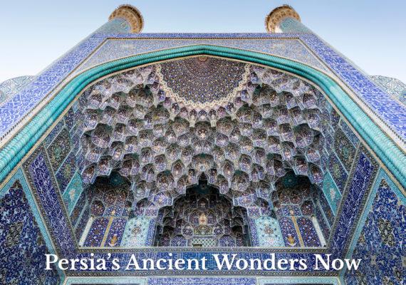 Persia's Ancient Wonders Now