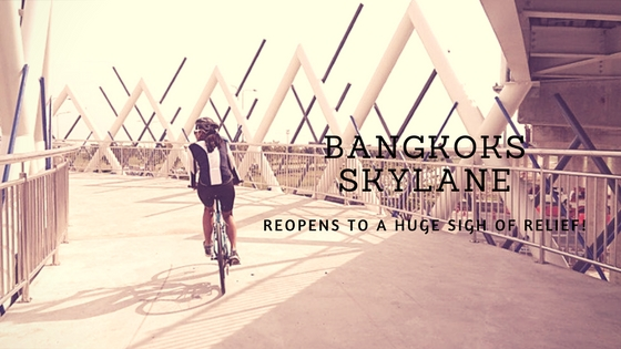 Bangkoks SkyLane reopens to a huge sigh of relief!